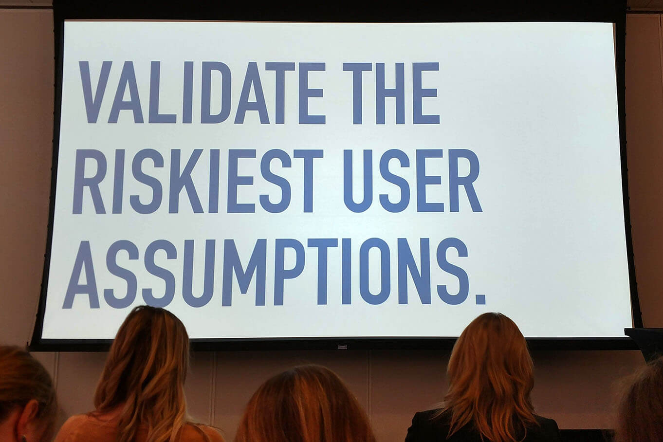 Validate the Riskiest User Assumptions